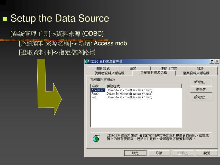Setup the Data Source