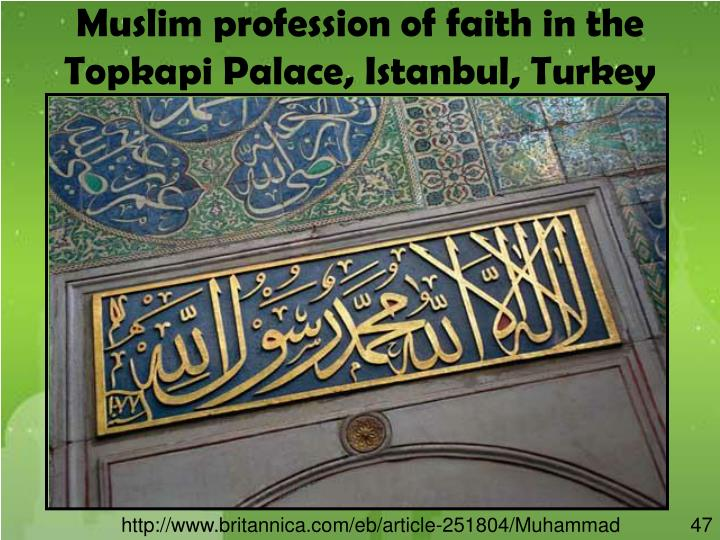Muslim profession of faith in the Topkapi Palace, Istanbul, Turkey