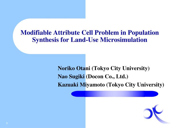 Modifiable Attribute Cell Problem in Population Synthesis for Land-Use