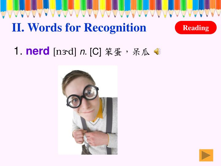 II. Words for Recognition