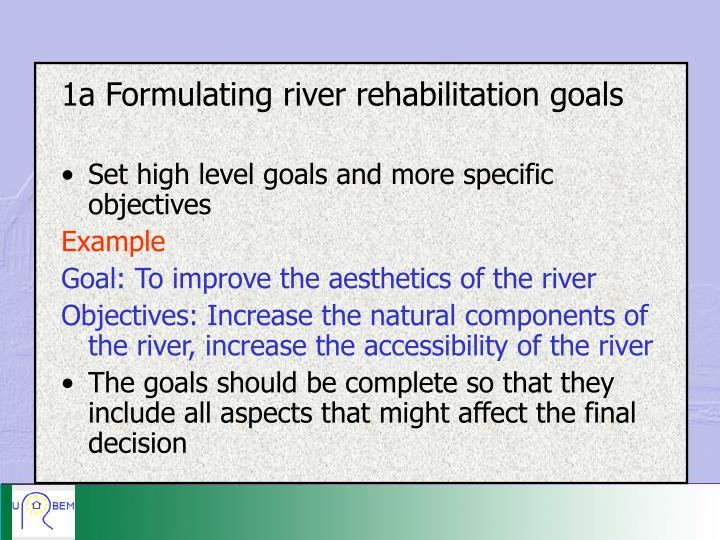 1a Formulating river rehabilitation goals