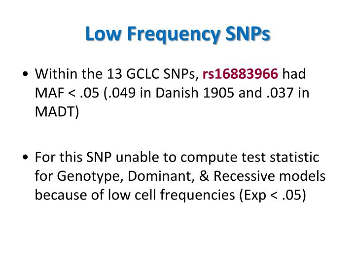 Low Frequency SNPs
