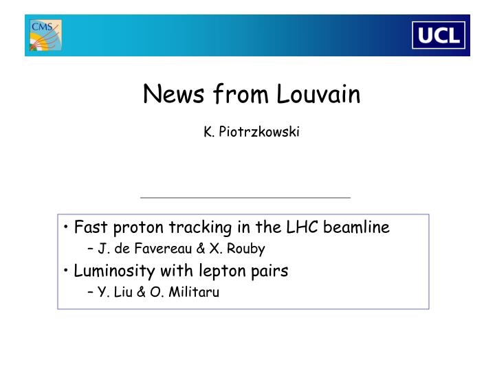 News from Louvain