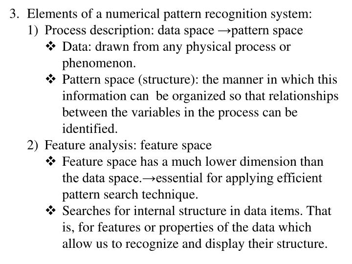 Elements of a numerical pattern recognition system: