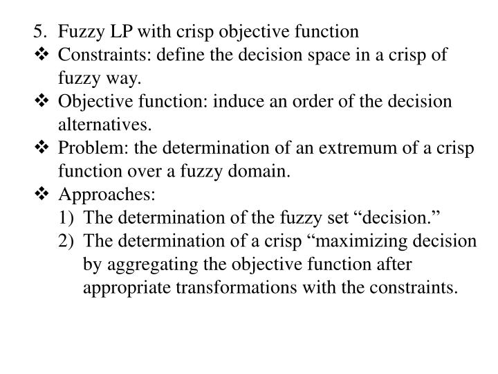 Fuzzy LP with crisp objective function