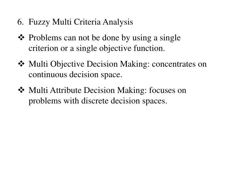 Fuzzy Multi Criteria Analysis