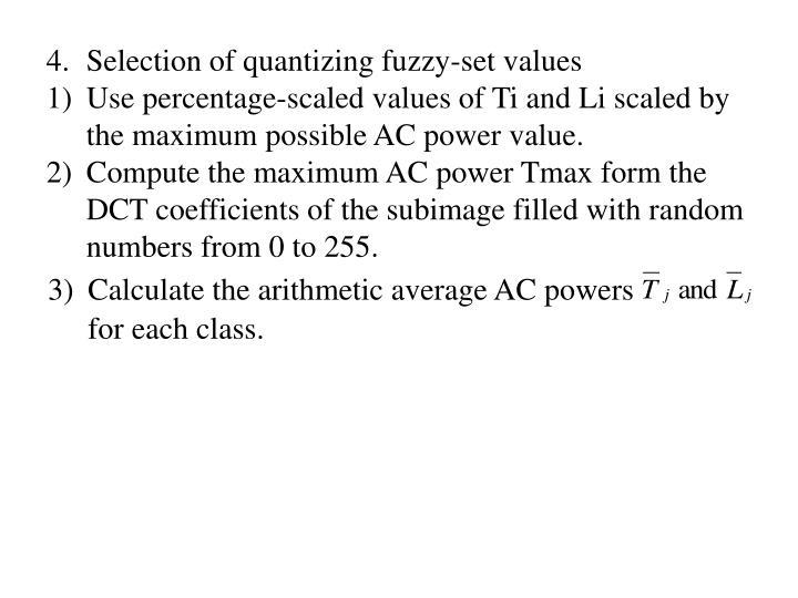 Selection of quantizing fuzzy-set values
