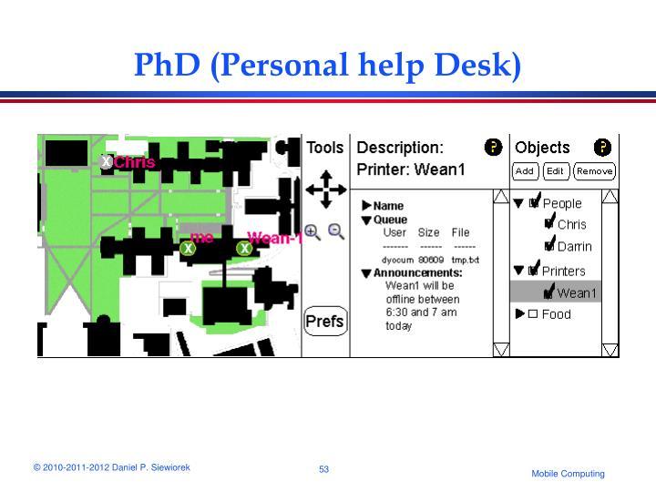 PhD (Personal help Desk)