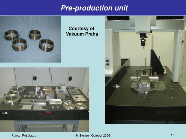 Pre-production unit