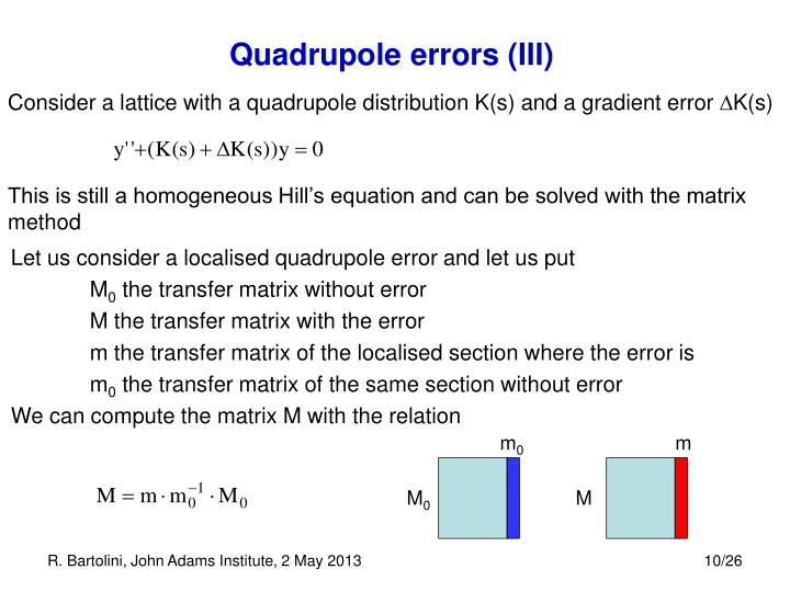 Consider a lattice with a quadrupole distribution K(s) and a gradient error
