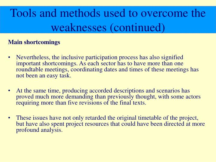 Tools and methods used to overcome the weaknesses (continued)