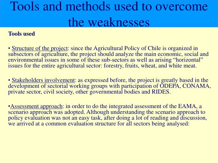 Tools and methods used to overcome the weaknesses