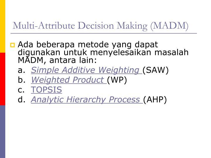Multi-Attribute Decision Making (MADM)