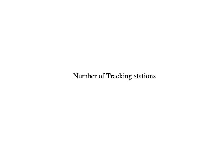 Number of Tracking stations