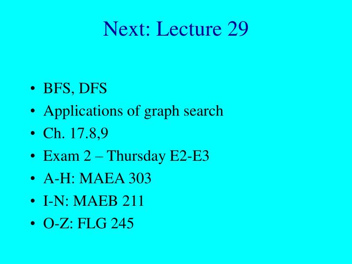 Next: Lecture 29