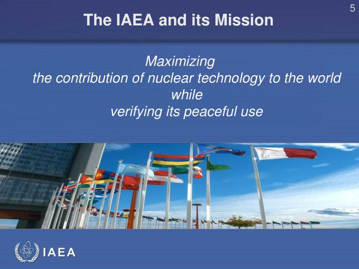 The IAEA and its Mission