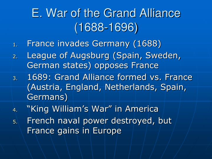 E. War of the Grand Alliance (1688-1696)