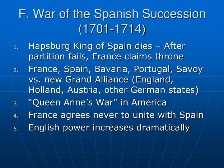 F. War of the Spanish Succession (1701-1714)
