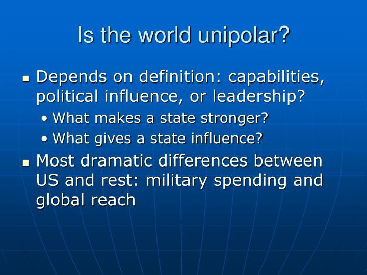 Is the world unipolar?