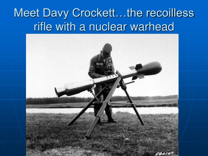 Meet Davy Crockett…the recoilless rifle with a nuclear warhead
