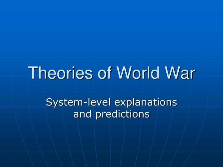 Theories of World War
