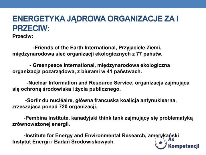 Energetyka jądrowa organizacje za i przeciw