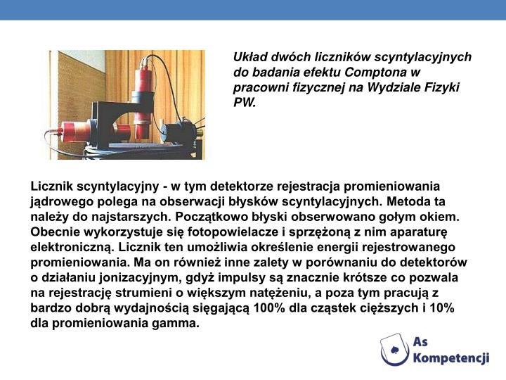 Układ dwóch liczników scyntylacyjnych do badania efektu Comptona w pracowni fizycznej na Wydziale Fizyki PW.