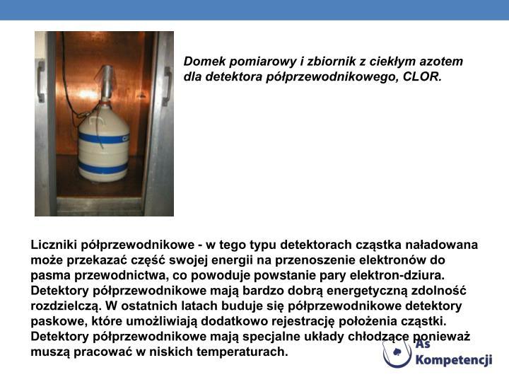 Domek pomiarowy i zbiornik z ciekłym azotem dla detektora półprzewodnikowego, CLOR.