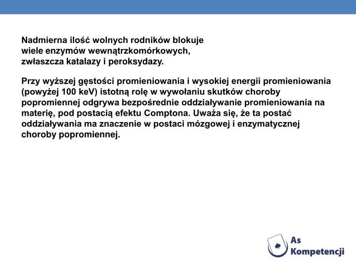 Nadmierna ilość wolnych rodników blokuje wieleenzymówwewnątrzkomórkowych, zwłaszczakatalazyiperoksydazy.