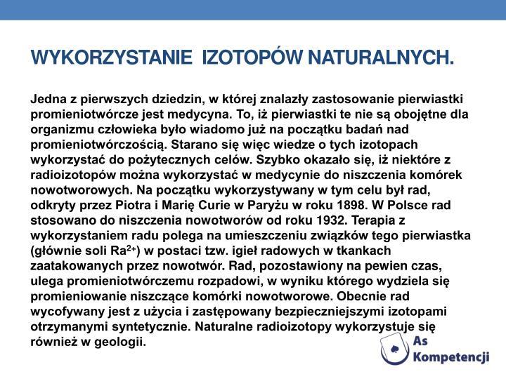 Wykorzystanie  izotopów naturalnych