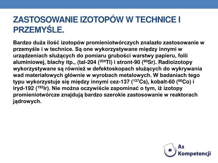 Zastosowanie izotopów w technice i przemyśle