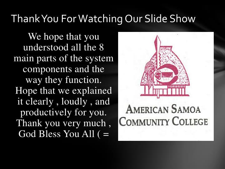Thank You For Watching Our Slide Show
