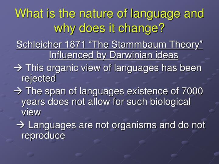 What is the nature of language and why does it change?