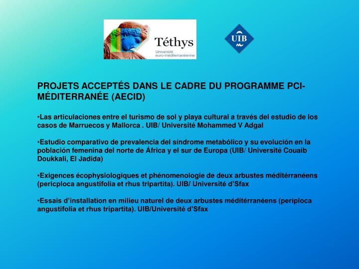 PROJETS ACCEPTÉS DANS LE CADRE DU PROGRAMME PCI-MÉDITERRANÉE (AECID)