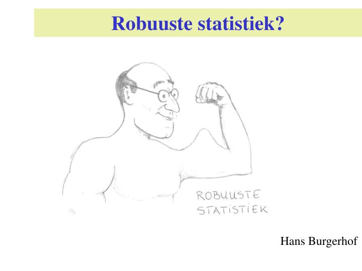 Robuuste statistiek?