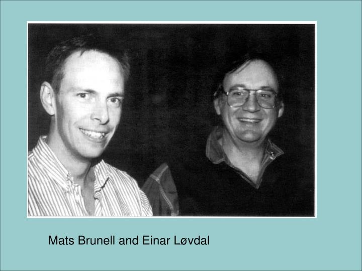 Mats Brunell and Einar Løvdal