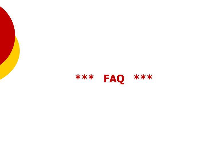 ***   FAQ   ***