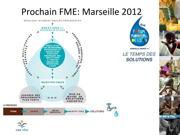 Prochain FME: Marseille 2012