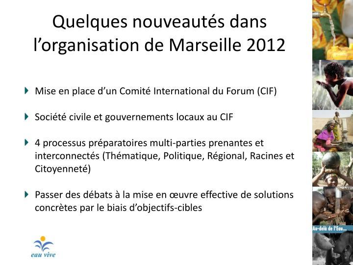 Quelques nouveautés dans l'organisation de Marseille 2012