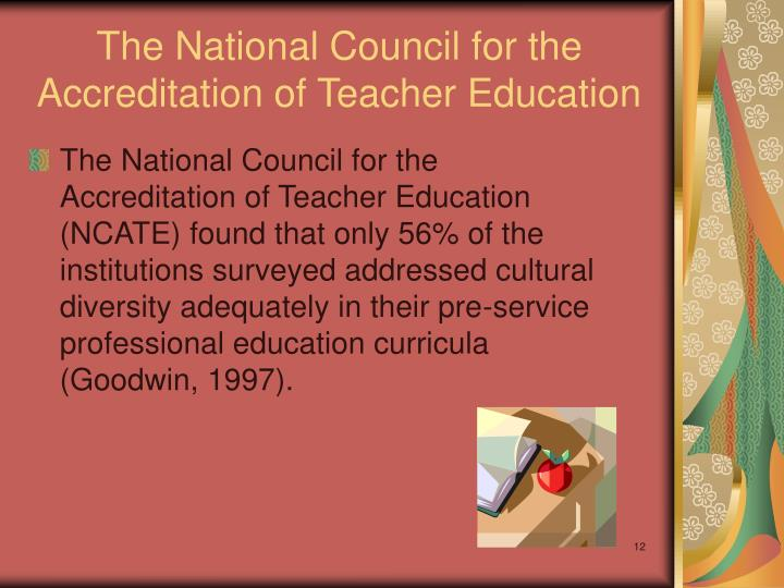 The National Council for the Accreditation of Teacher Education