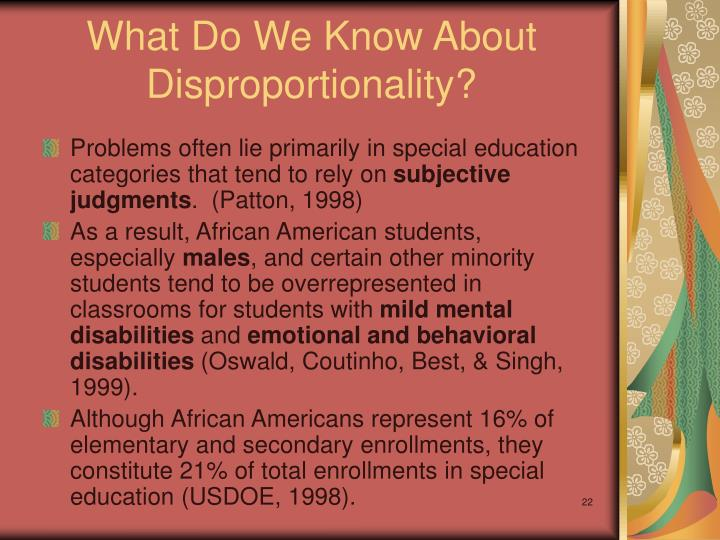 What Do We Know About Disproportionality?