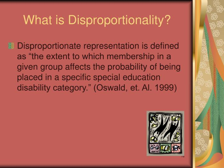 What is Disproportionality?