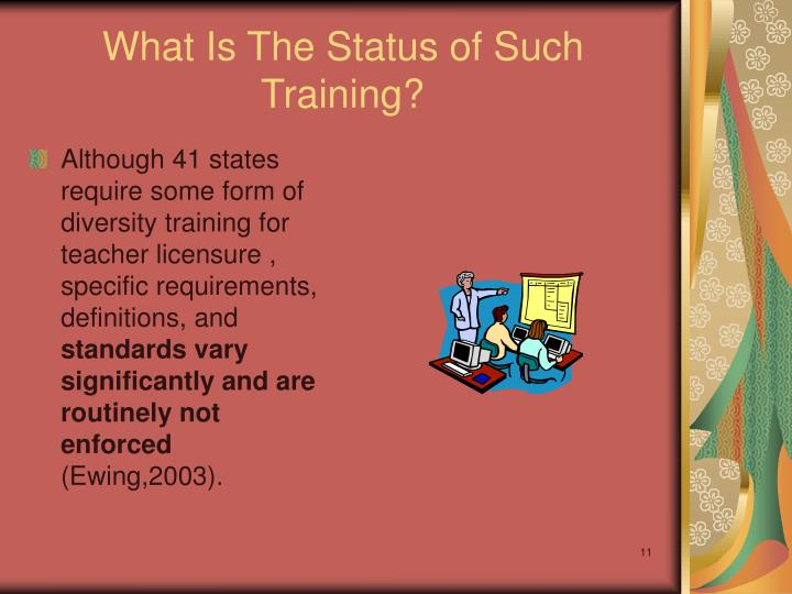What Is The Status of Such Training?