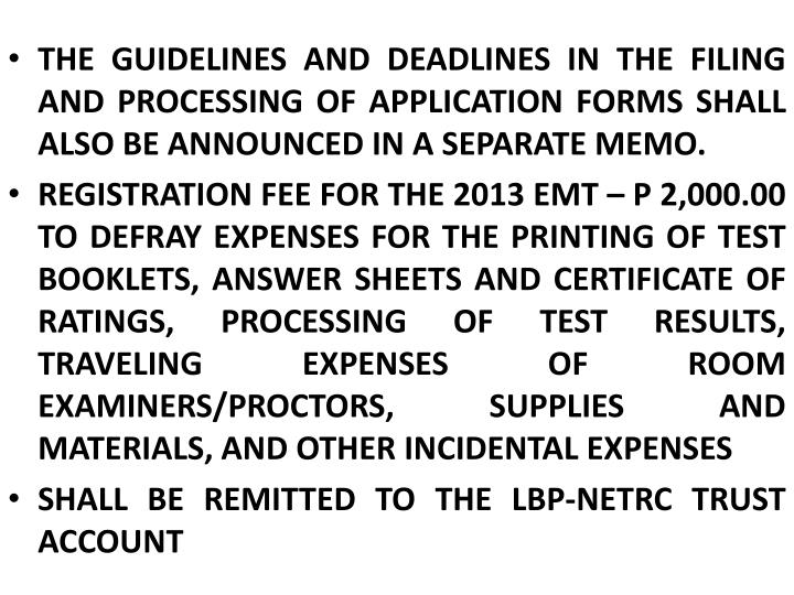 THE GUIDELINES AND DEADLINES IN THE FILING AND PROCESSING OF APPLICATION FORMS SHALL ALSO BE ANNOUNCED IN A SEPARATE MEMO.