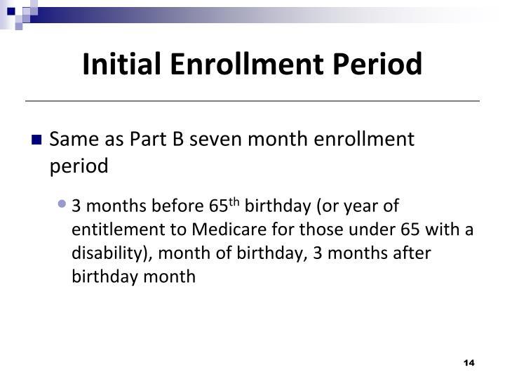 Initial Enrollment Period