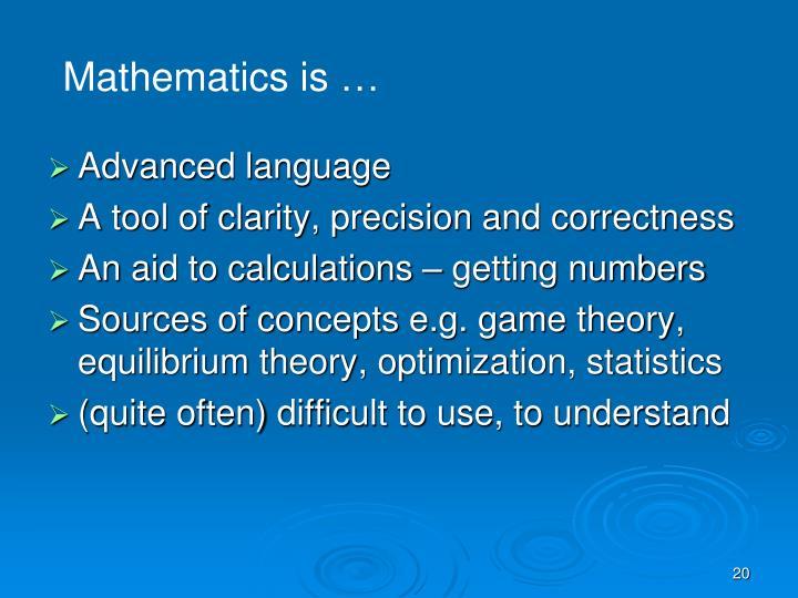 Mathematics is …