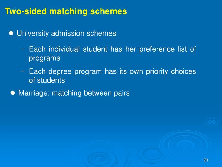 Two-sided matching schemes