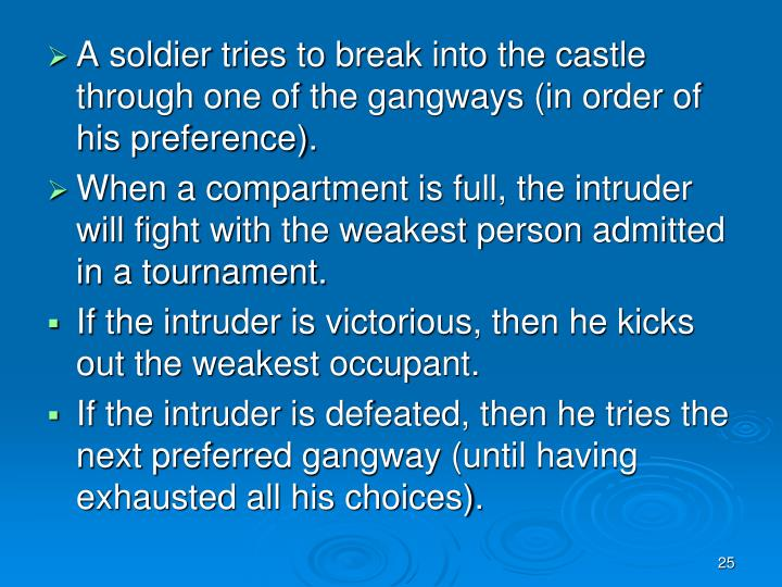 A soldier tries to break into the castle through one of the gangways (in order of his preference).