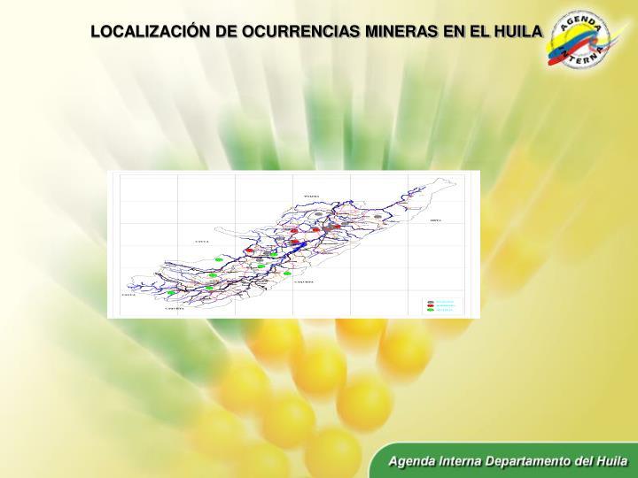 LOCALIZACIÓN DE OCURRENCIAS MINERAS EN EL HUILA