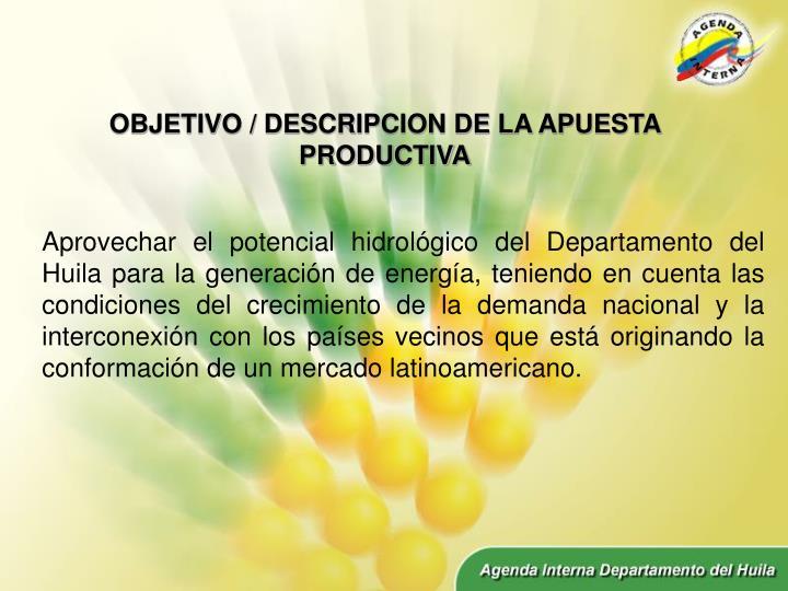 OBJETIVO / DESCRIPCION DE LA APUESTA PRODUCTIVA